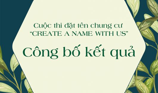 "CÔNG BỐ KẾT QUẢ CUỘC THI ""CREATE A NAME WITH US"""